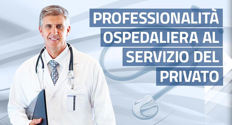 Professionalità ospedaliera al servizio del privato